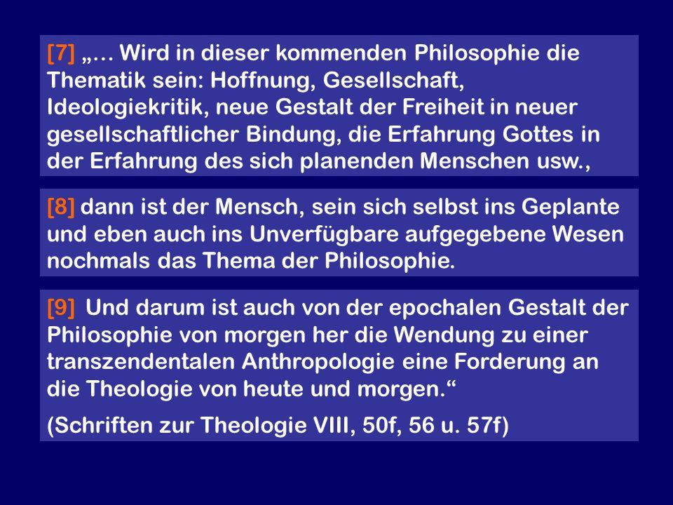 """[7] """"… Wird in dieser kommenden Philosophie die Thematik sein: Hoffnung, Gesellschaft, Ideologiekritik, neue Gestalt der Freiheit in neuer gesellschaftlicher Bindung, die Erfahrung Gottes in der Erfahrung des sich planenden Menschen usw.,"""